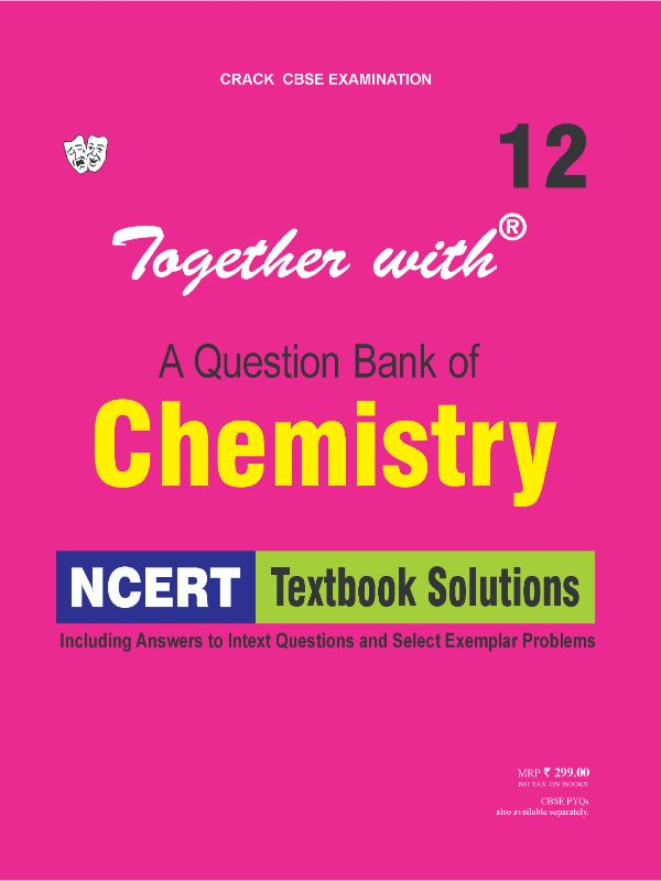 Together with Chemistry NCERT Textbook Solutions for Class 12