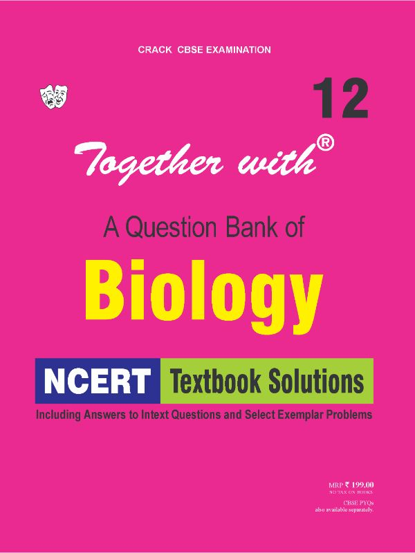 Together with Biology NCERT Textbook Solutions for Class 12