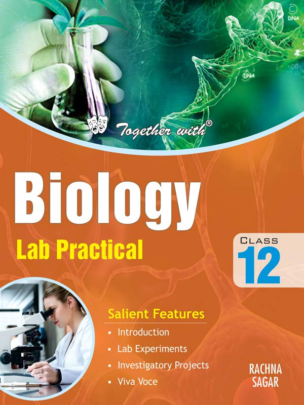 Together with Biology Lab Practical for Class 12