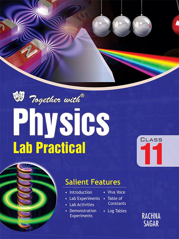 Together with Physics Lab Practical for Class 11