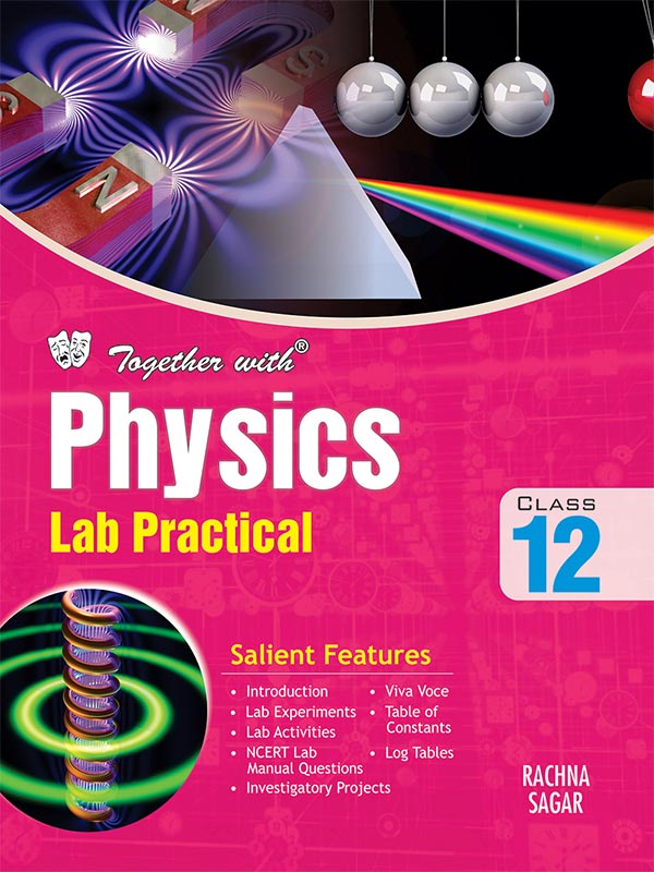 Together With Physics Lab Practical for Class 12
