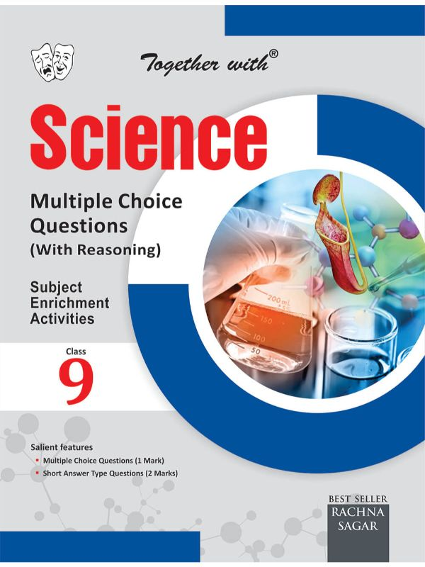 Together With Science Multiple Choice Questions with Reasoning for Class 9