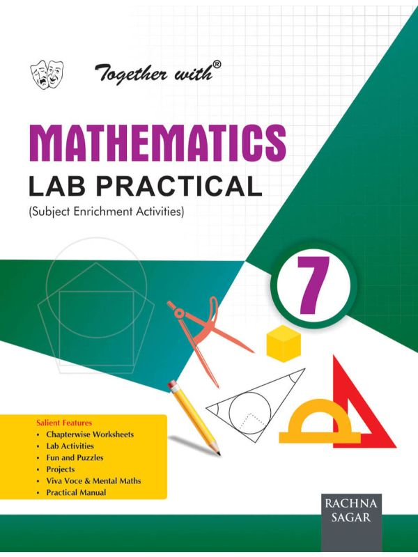 Together With Lab Practical Mathematics for Class 7