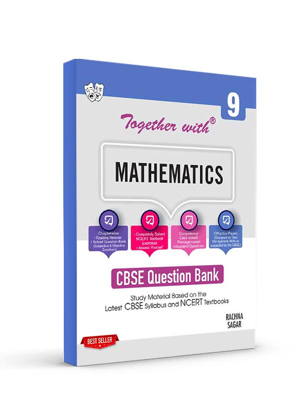 Together with Mathematics Study Material for Class 9 Term I & Term II (For 2021-2022 Examination)