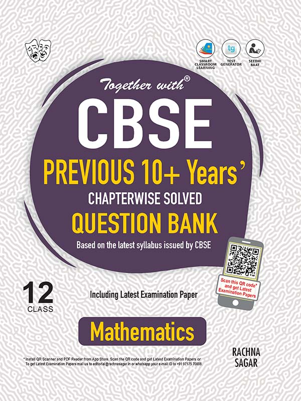 Together with Mathematics CBSE Previous 10+ Years Question Bank for Class 12 Term I & Term II (For 2021-2022 Examination)