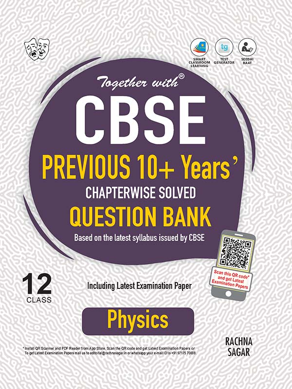 Together with Physics CBSE Previous 10+ Years Question Bank for Class 12 Term I & Term II (For 2021-2022 Examination)