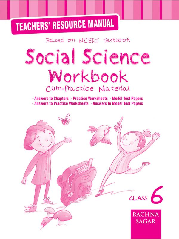 Social Science NCERT Workbook Solution/TRM for Class 6