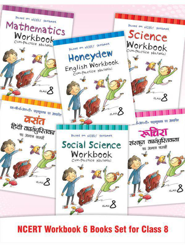 Ruchira, Vasant, Honeydew, Math, Science & S.Science NCERT Workbook for Class 8 (Set of 6 Books)