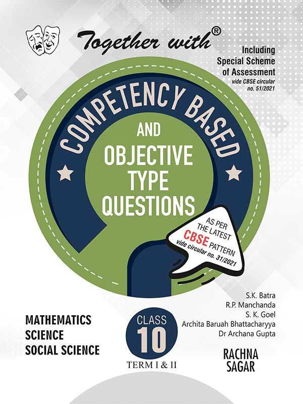 Together with Competency Objective Type Questions Term I & Term II (Mathematics, Science & Social Science) for Class 10