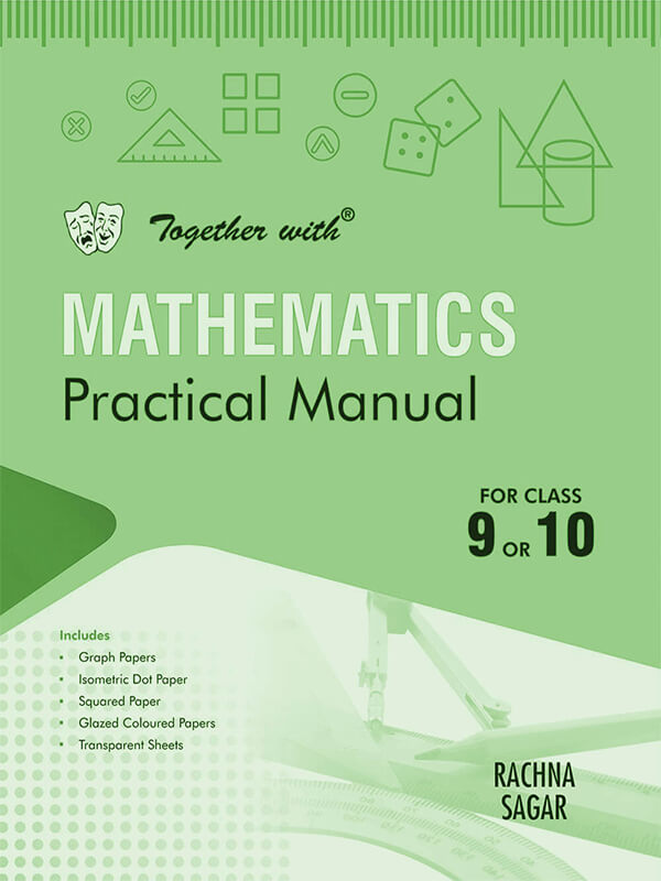 Together With Mathematics Practical Manual for Class 9 and 10
