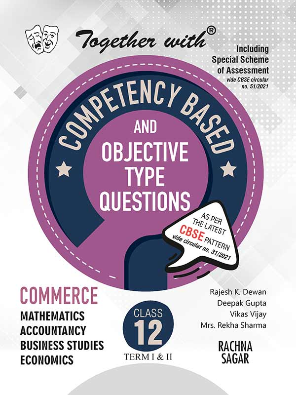 Together with Competency Commerce Objective Type Questions Term I & Term II (Mathematics, Accountancy, Business Studies & Economics) for Class 12