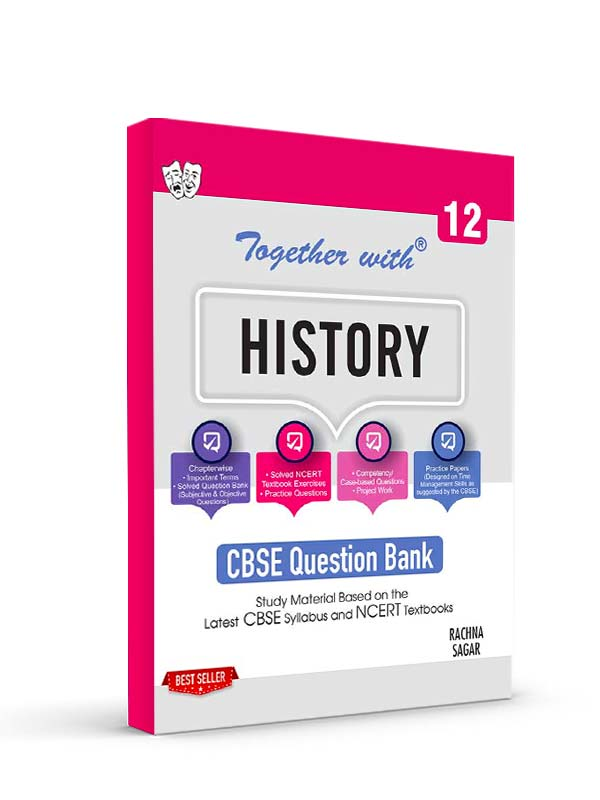 Together with History Study Material for Class 12 Term I & Term II (For 2021-2022 Examination)
