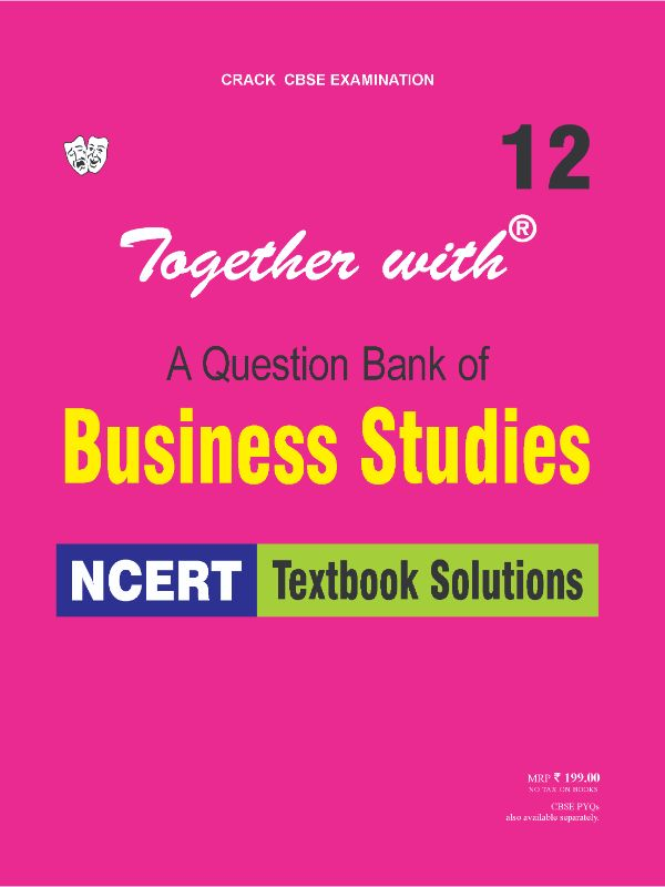 Together with Business Studies NCERT Textbook Solutions for Class 12