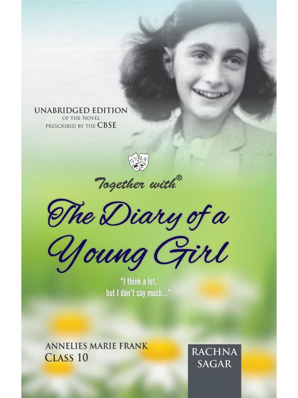 Together with The Diary of A Young Girl Novel for Class 10