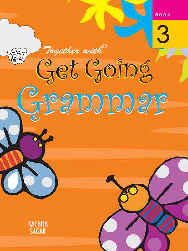 Together with Get Going English Grammar for Class 3