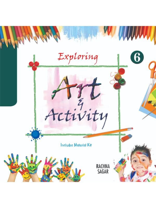 Together With Exploring Art & Activity for Class 6