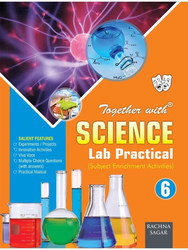 Together with Science Lab Practical for Class 6