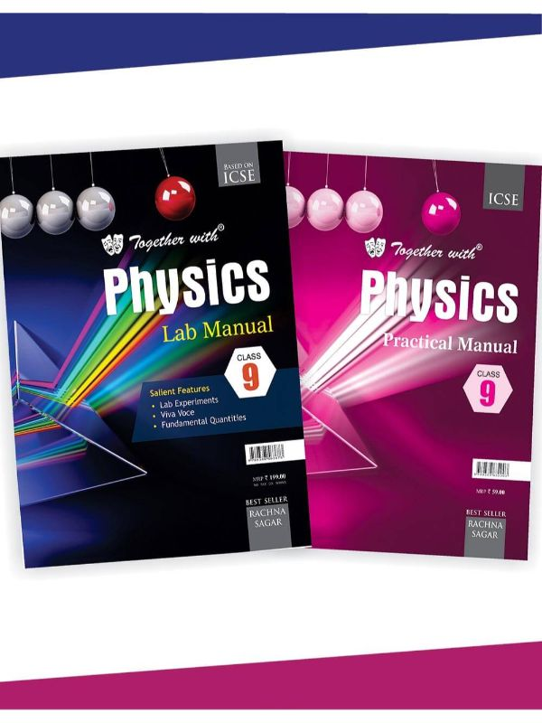 Together With ICSE Physics Lab Manual with Practical Manual for Class 9