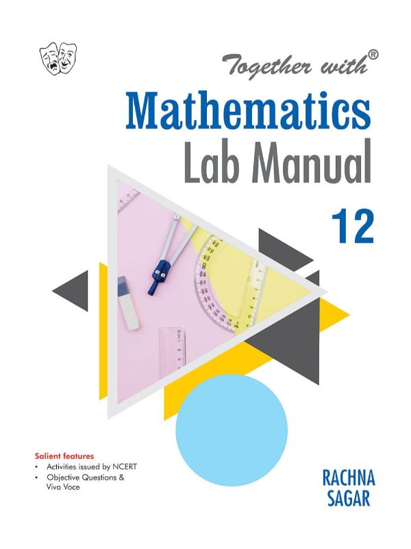 Together with Mathematics Lab Manual for Class 12