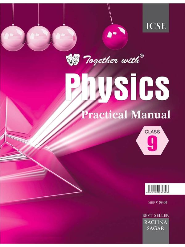 Together With ICSE Physics Practical Manual for Class 9