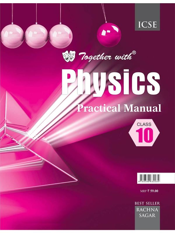 Together With ICSE Physics Practical Manual for Class 10
