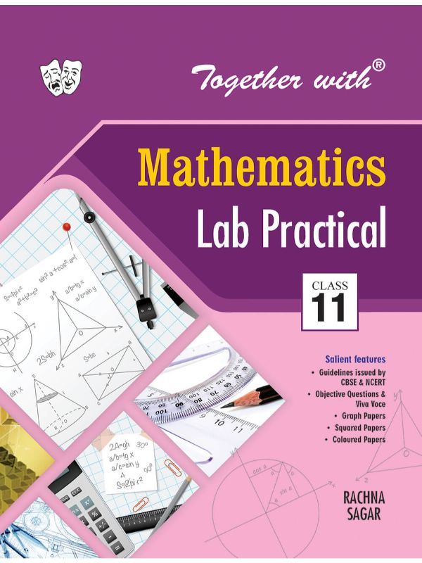 Together With Mathematics Lab Practical for Class 11