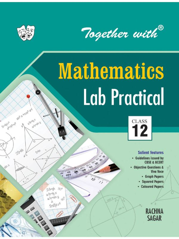 Together with Mathematics Lab Practical for Class 12