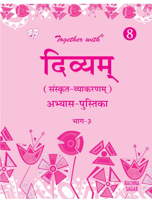 Together with Divyam Sanskrit Vyakaran Practice Worksheets for Class 8 (Part-3)