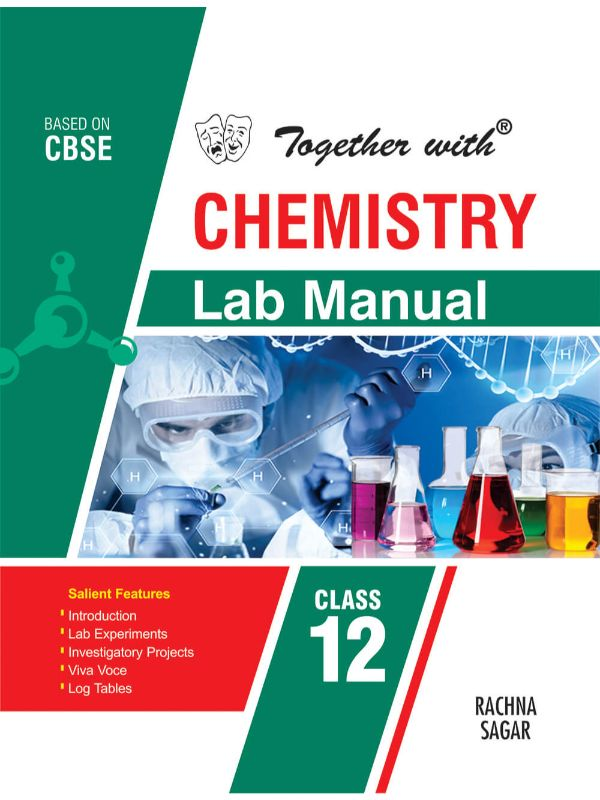 Together with Chemistry Lab Manual for Class 12