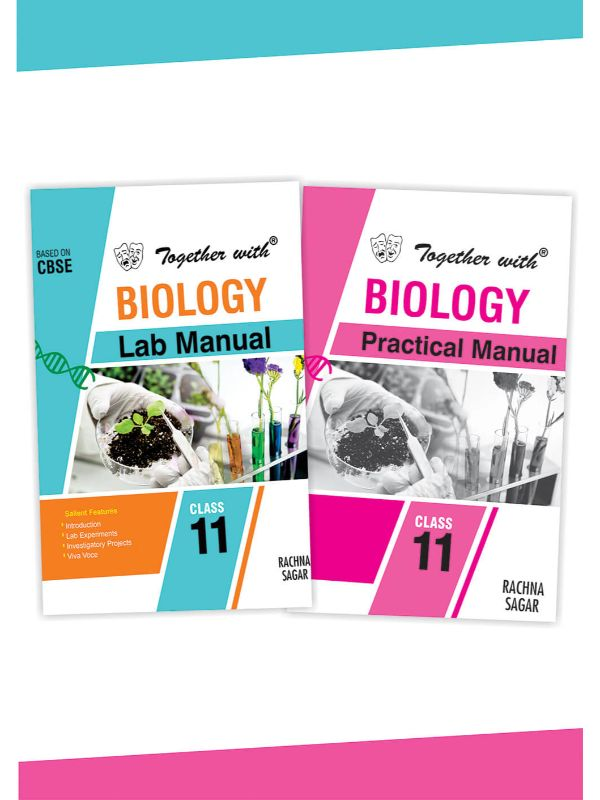 Together with Biology Lab Manual and Practical Manual for Class 11