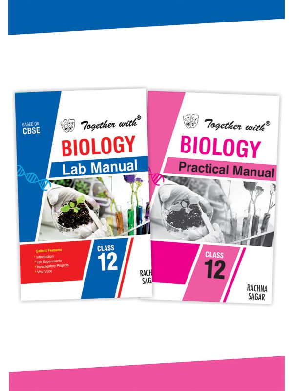 Together with Biology Lab Manual and Practical Manual for Class 12