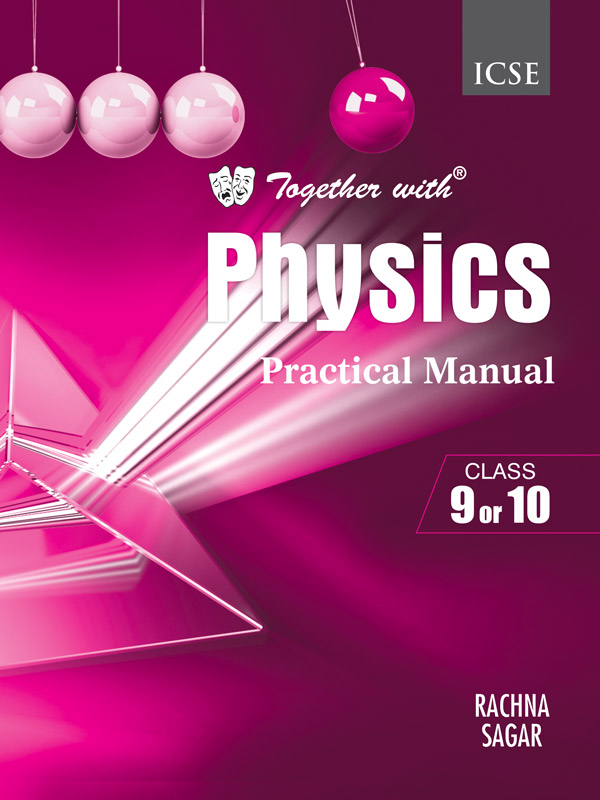 Together with ICSE Physics Practical Manual for Class 9 and 10