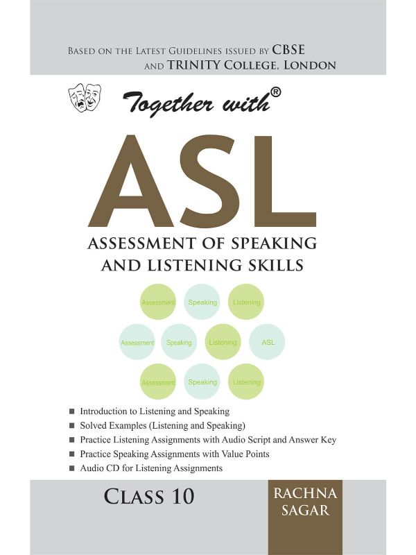 Together with Assessment of Speaking and Listening Skills (ASL) for Class 10