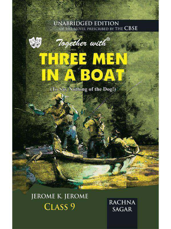 Together with Three Men in a Boat to Say Nothing of the Dog Novel for Class 9