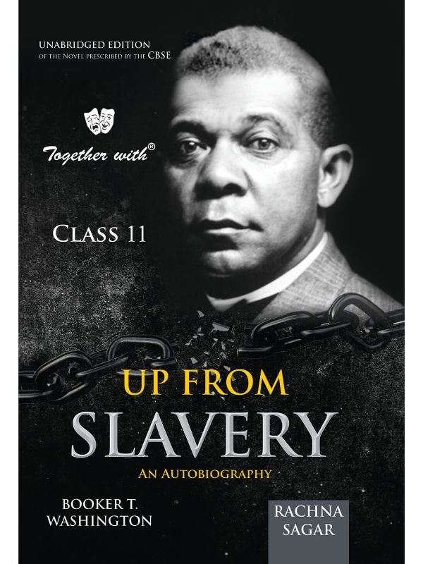 Together With Up From Slavery Novel An Autobiography for Class 11