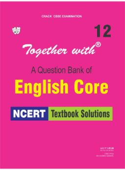 Together with English Core NCERT Textbook Solutions for Class 12