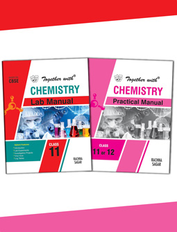 Together with Chemistry Lab Manual and Practical Manual for Class 11