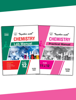 Together with Chemistry Lab Manual and Practical Manual for Class 12
