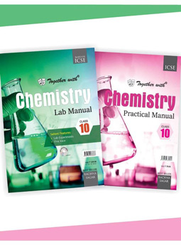 Together With ICSE Chemistry Lab Manual with Practical Manual for Class 10