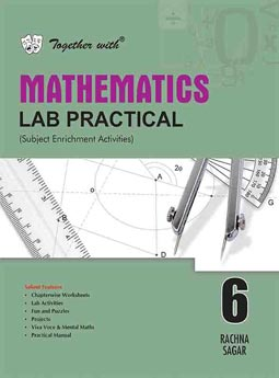 Together with Mathematics Lab Practical for Class 6