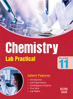 Together with Chemistry Lab Practical for Class 11