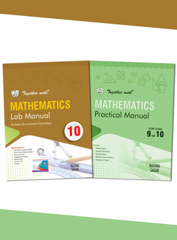 Together with Mathematics Lab Manual (Book) with Practical Manual (Note Book) for Class 10