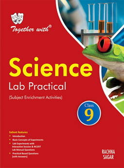 Together with Science Lab Practical for Class 9
