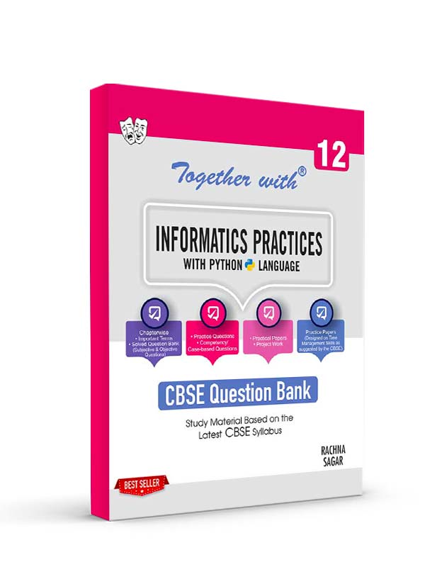 Together with Informatics Practices with Python Language for Class 12 Term I & Term II (For 2021-2022 Examination)