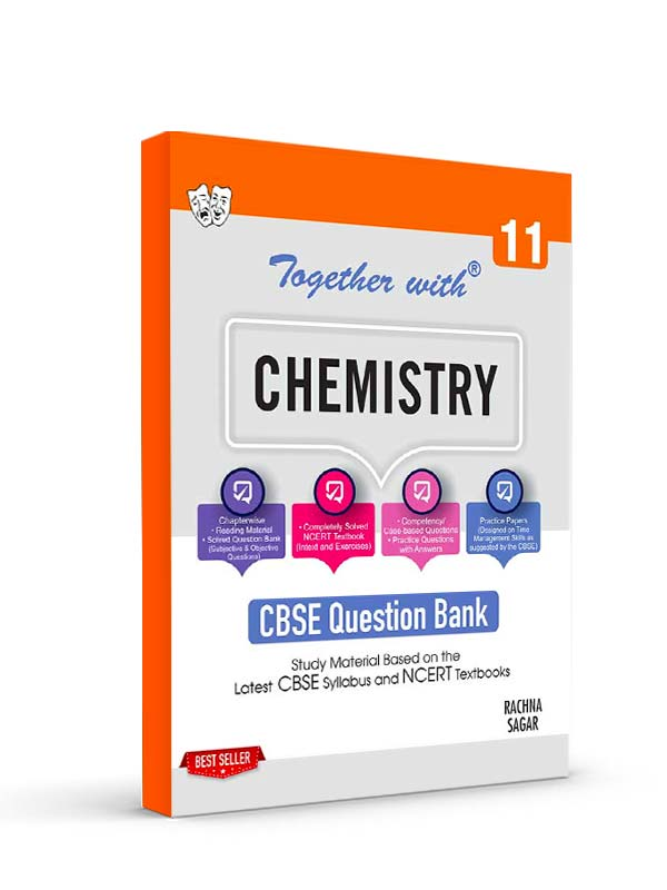 Together with Chemistry Study Material for Class 11 Term I & Term II (For 2021-2022 Examination)