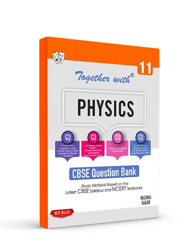 Together with Physics Study Material for Class 11 Term I & Term II (For 2021-2022 Examination)