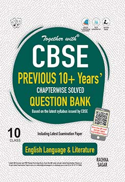 Together with English Language & Literature CBSE Previous 10+ Years Question Bank for Class 10 Term I & Term II (For 2021-2022 Examination)