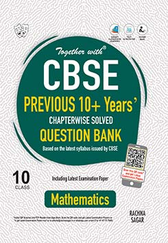 Together with Mathematics CBSE Previous 10+ Years Question Bank for Class 10 Term I & Term II (For 2021-2022 Examination)