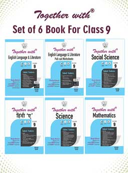 Together with Hindi A, English Language and Literature + Pullout worksheet, Mathematics, Science and Social Science Study Material for Class 9 (Set of 6 Books)
