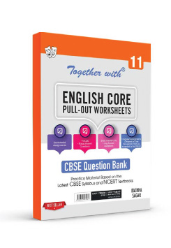 Together with English Core Pull out Worksheets Practice Material for Class 11 Term I & Term II (For 2021-2022 Examination)